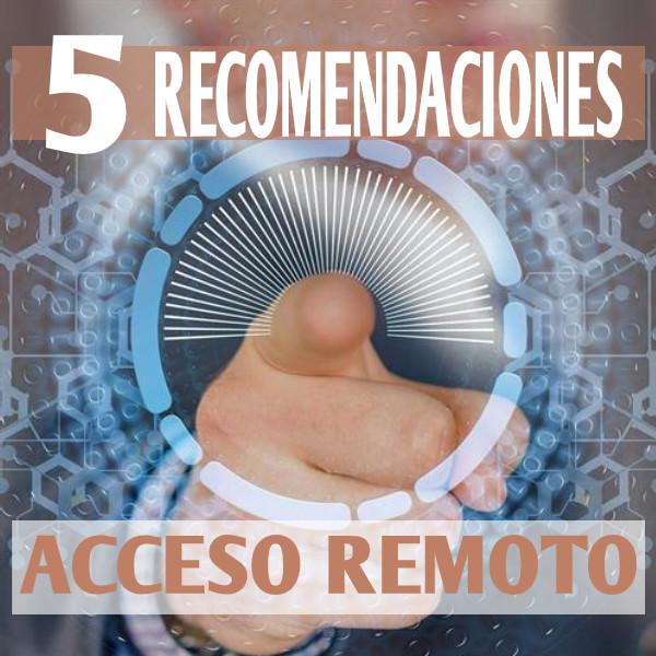 Las 5 recomendaciones principales para los usuarios finales al seleccionar e implementar una solución de acceso remoto